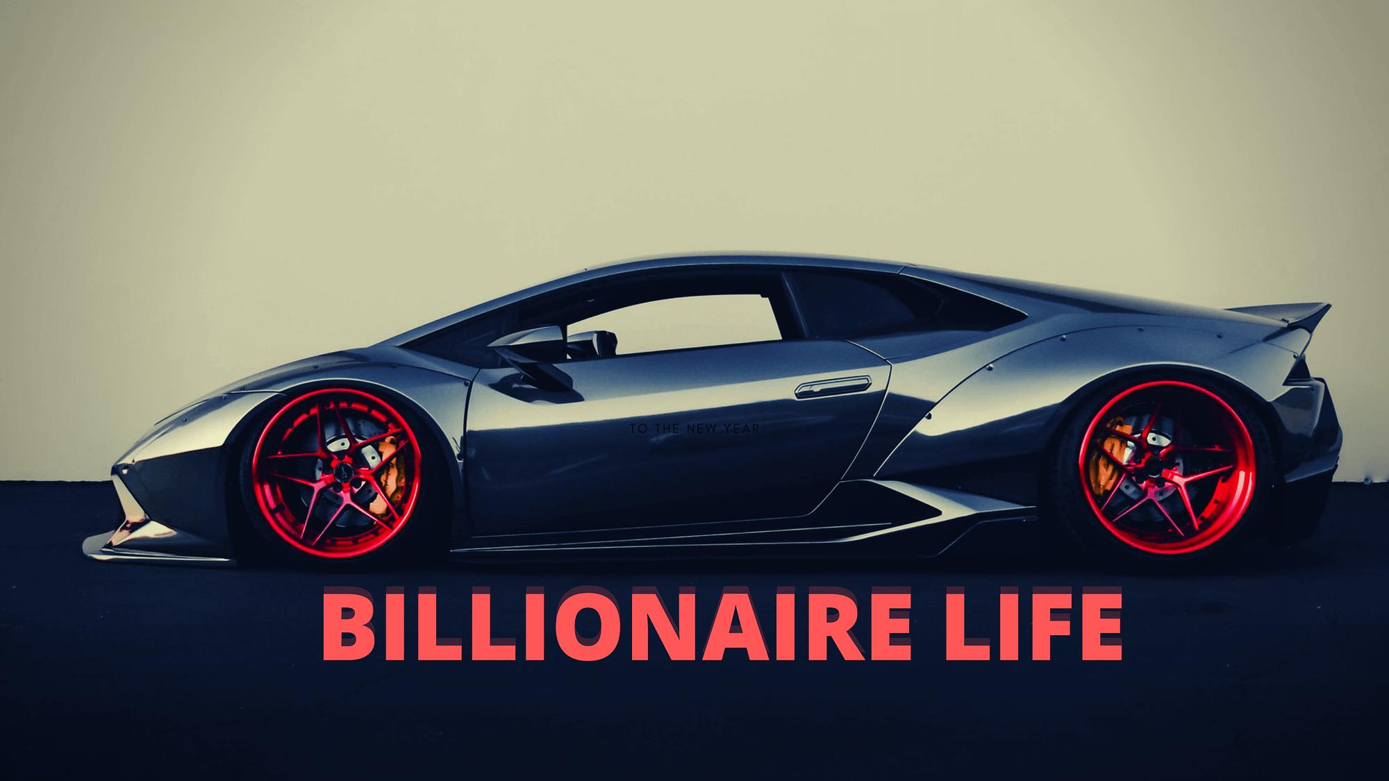 Billionaire Lifestyle